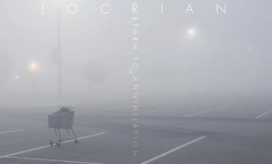 locrian - return to annihilation - 2013
