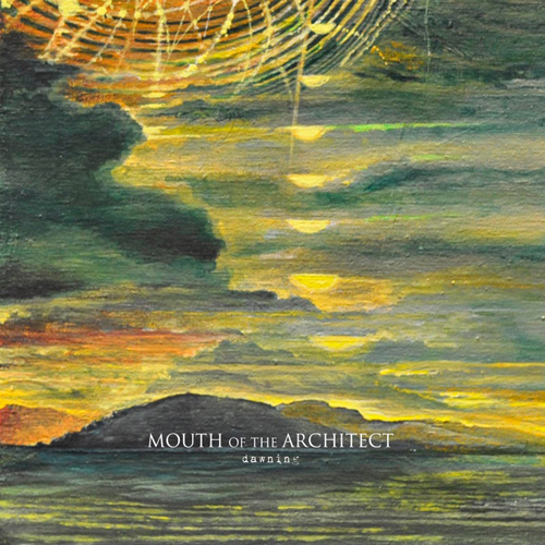 mouth of the architect - dawning - 2013