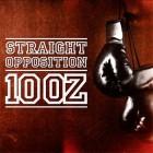 STRAIGHT OPPOSITION – 10 Oz