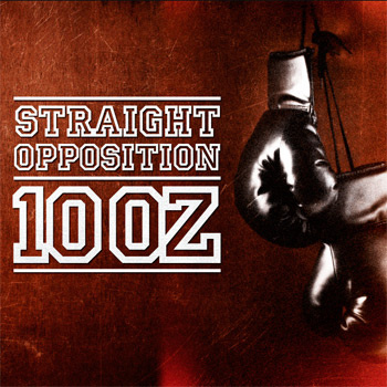 straight opposition - 10 oz - 2013