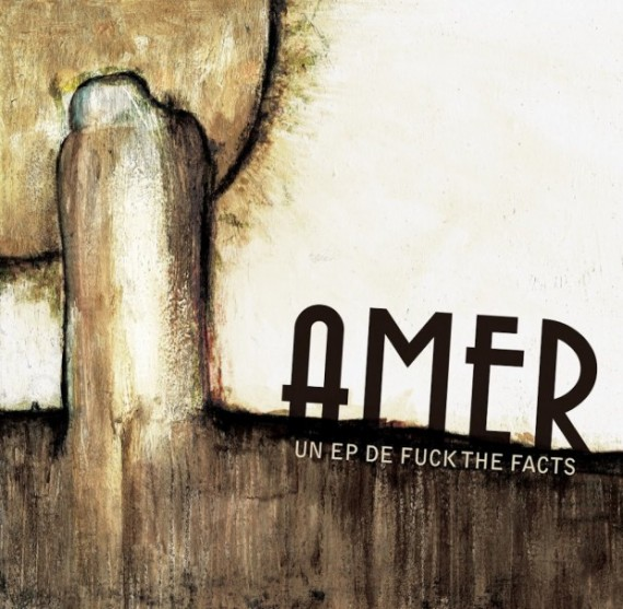 Fuck-the-Facts - amer ep - 2013