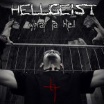 Hellgeist - What A Hell - 2013