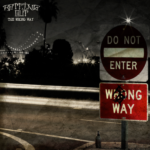rotting out - the wrong way - 2013