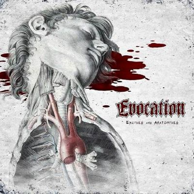 evocation - Excised And Anatomised - 2013