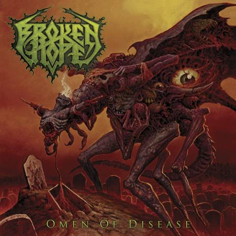 Broken Hope - Omen Of Disease - 2013