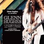 GLENN HUGHES – L'Autobiografia Della Voce Del Rock