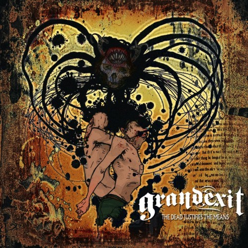 GrandExit - The Dead Justifies The Means - 2013