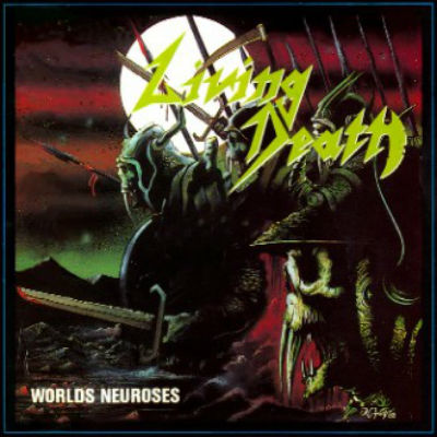 LIVING DEATH-WORLDS NEUROSES-1988