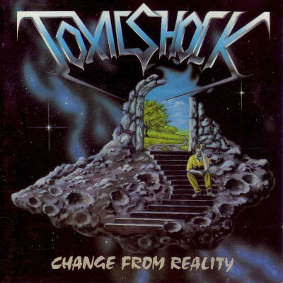 TOXIC SHOCK-CHANGE FROM REALITY-1988