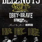 Deez Nuts + Obey The Brave + Stray From The Path + Heart In Hand + Relentless