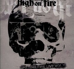 high on fire - spitting fire vol 1 - 2013