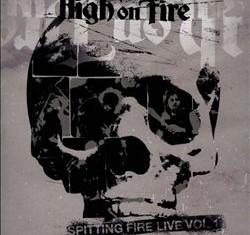 high on fire - spitting fire vol 1 - 2013