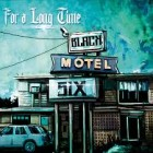 BLACK MOTEL SIX – For A Long Time