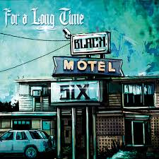 Black Motel Six - For A Long Time