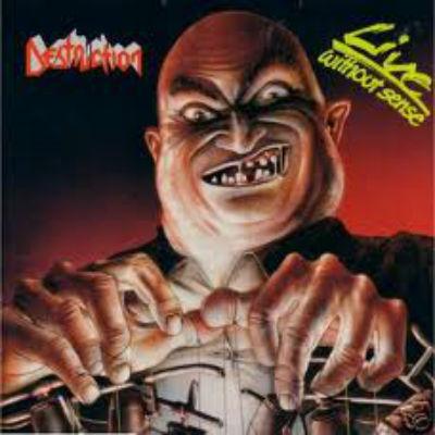 DESTRUCTION-LIVE WITHOUT SENSE-1989