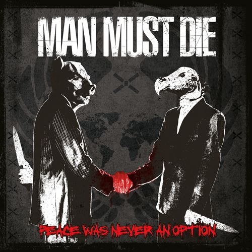 man must die - peace was never an option - 2013