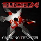 THUNDER AXE – Grinding The Steel