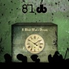 81 db – A Blind Man's Dream