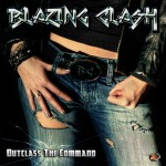 Blazing Clash - Outclass The Command - 2013