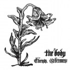 THE BODY – Christs, Redeemers