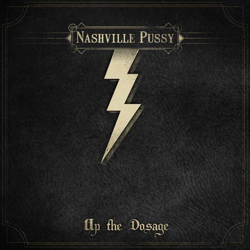 nashville pussy  - Up The Dosage - 2014