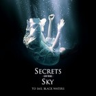 SECRETS OF THE SKY – To Sail Black Waters