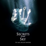 secrets of the sky - to sail black waters - 2013