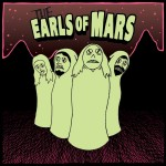 The Earls Of Mars - The Earls Of Mars - 2013