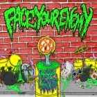 FACE YOUR ENEMY – Toxic Vendetta