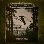 the vision bleak - witching hour - 2013