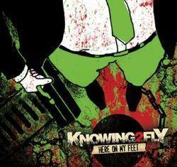KNOWING2FLY - Here On My Feet - 2014