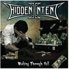 HIDDEN INTENT – Walking Through Hell