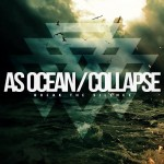 AS OCEAN COLLAPSE - Break The Silence - 2014