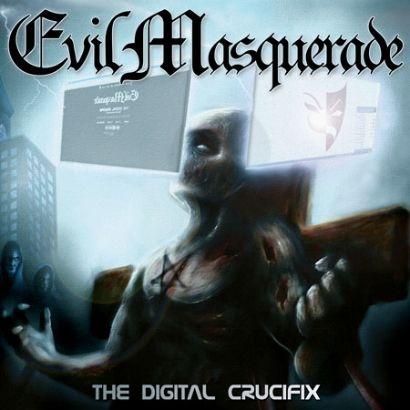 Evil Masquerade - The Digital Crucifix - 2014