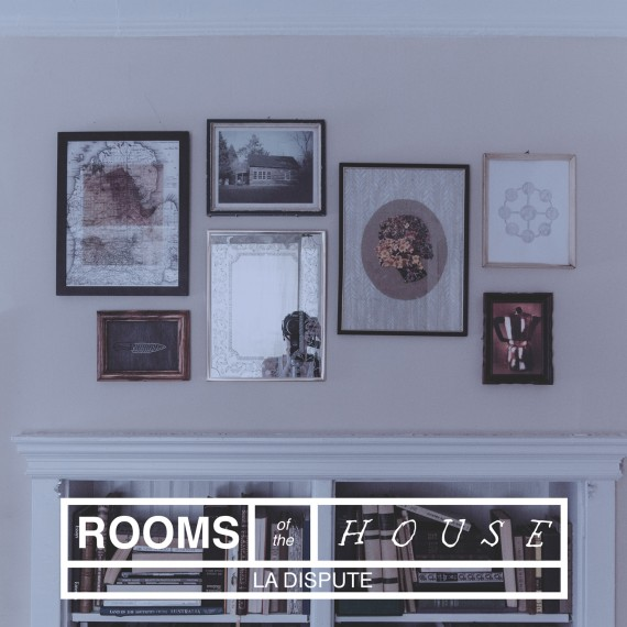 La Dispute - Rooms Of The House - 2014