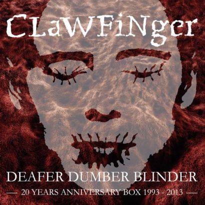 clawfinger-deafer-dumber-anniversary