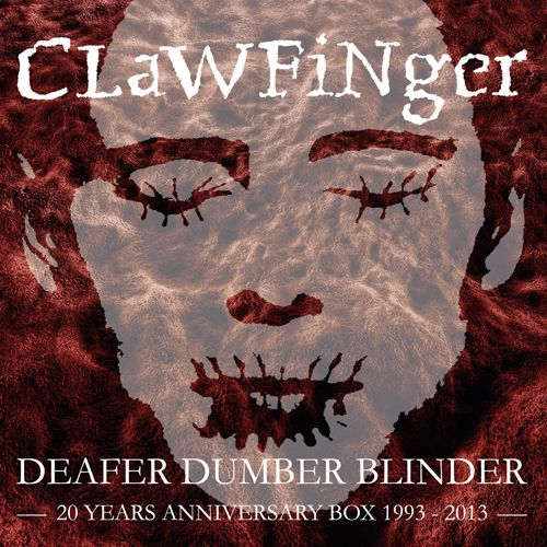clawfinger - deafer dumber blinder - 2014