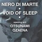 Nero Di Marte + Void Of Sleep