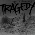 TRAGEDY – Vengeance