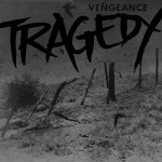 tragedy - vengeance - 2013