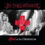 In This Moment - Blood At The Orpheum DVD - 2014