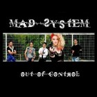 MAD SYSTEM – Out Of Control