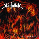 SKINFATHER – None Will Mourn