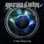 APPEARANCE OF NOTHING – A New Beginning