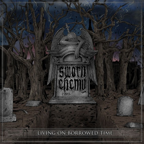 Sworn Enemy - Living On Borrowed Time - 2014