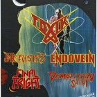Toxik + Endovein + Nefastis + Final Fright + Demolition Saint