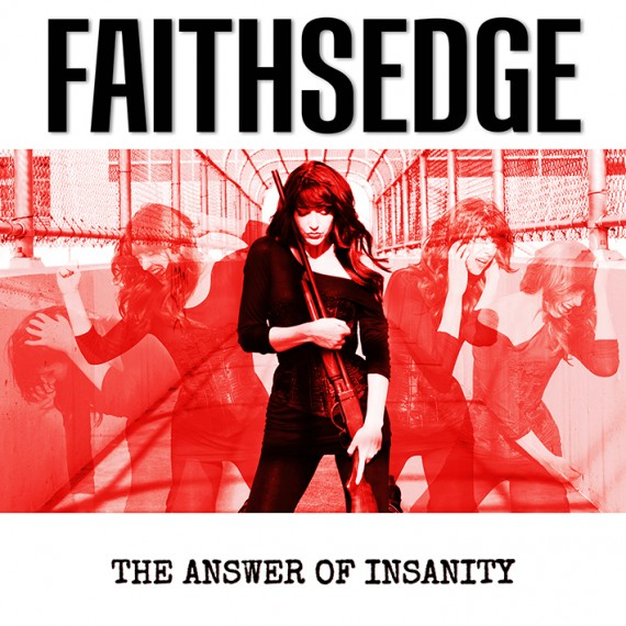 faithsedge - the answer of insanity - 2014