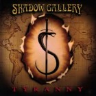 SHADOW GALLERY – Tyranny