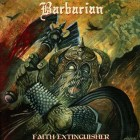BARBARIAN – Faith Extinguisher