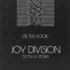 PETER HOOK – JOY DIVISION – Tutta La Storia